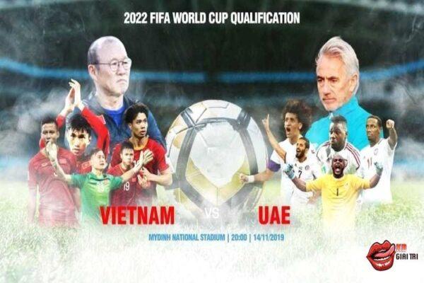Nhận định bóng đá – Việt Nam và UAE (Vòng loại World Cup)