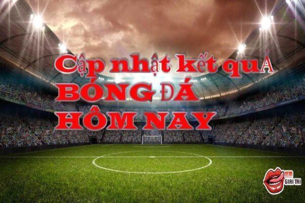 Cập nhật kết quả bóng đá hôm nay - Ngày 2/12/2019