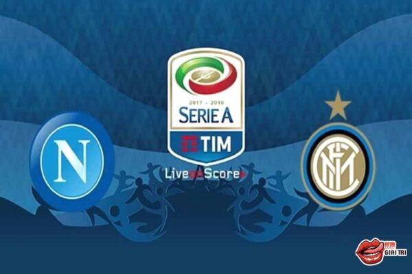 Nhận định bóng đá hôm nay Napoli đại chiến Inter Milan
