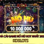 Kdslots – Nhà cái game nổ hũ hot nhất 2020