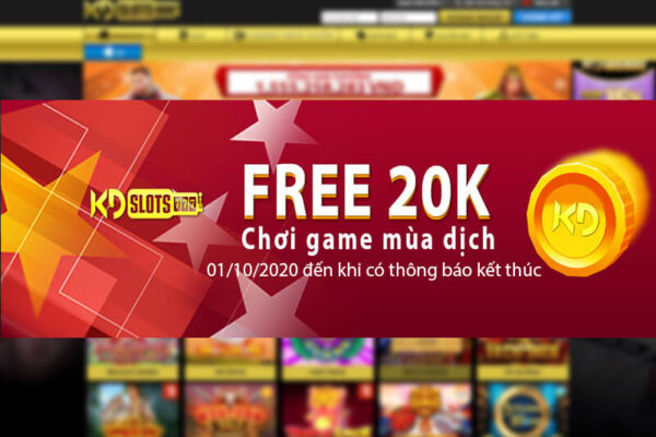 Free 20k Ngay Mùa Dịch Khi Tham Gia Slot Game