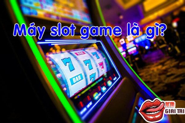 máy đánh bạc slot