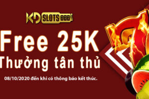 Nhận Ngay 25k Free Cho Tân Thủ Đến Với Nhà Cái KDSLots