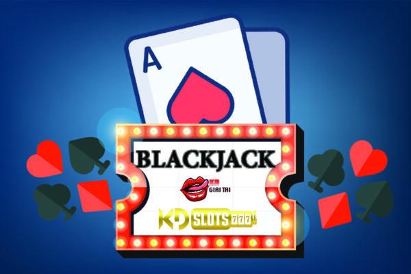 Hướng dẫn cách chơi game Blackjack mà bạn chưa biết