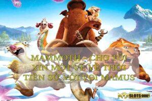 Slots Game Mammoth – Về thời tiền sử với Voi Mamus