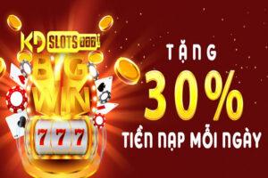 Tặng 30% khi nạp tiền mỗi ngày tại Casino trực tuyến KDSlots
