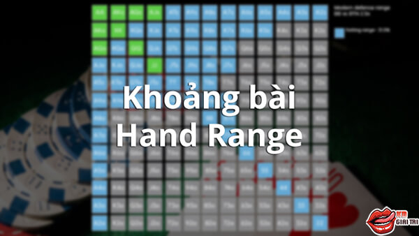 Làm quen với khái niệm khoảng bài (Hand Range) trong cách tính poker