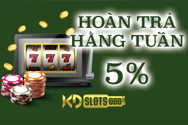 Hoàn trả 5% game slot hằng tuần tại KDSlots