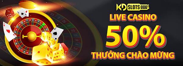Live casino khuyến mãi 50% tại nhà cái KDSlots