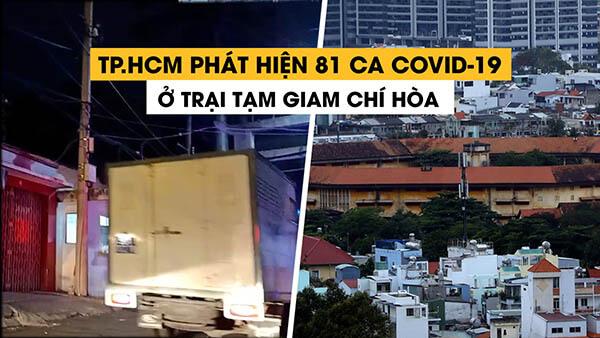 Ổ dịch tại Trại tạm giam Chí Hòa có 81 ca nhiễm Covid-19